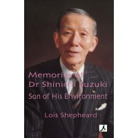 Memories of Dr Shinichi Suzuki: Son of His Environment eBk