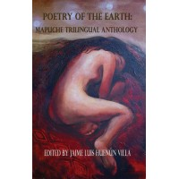 Poetry of the Earth: Mapuche Trilingual Anthology