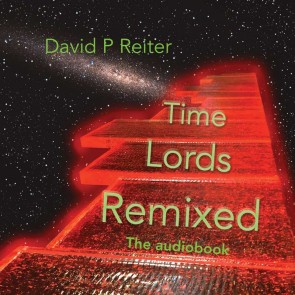 Time Lords Remixed: a Dr Who Poetical Audiobook
