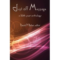 Just Off Message: a 20th Anniversary Anthology