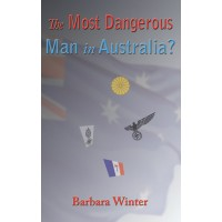 The Most Dangerous Man in Australia? eBk