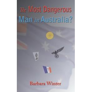 The Most Dangerous Man in Australia? eBk