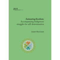 Animating freedom: Accompanying Indigenous struggles for self-determination eBk