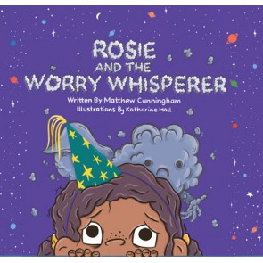 Rosie and the Worry Whisperer HB