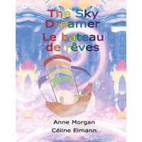 The Sky Dreamer / Le Bateau de reves (bi-lingual)