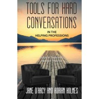 Tools for Hard Conversations in the Helping Professions eBk