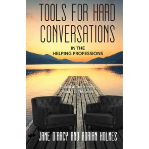 Tools for Hard Conversations in the Helping Professions