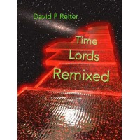 Time Lords Remixed: a Dr Who Poetical eBk