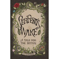 Serpent's Wake: a Tale for the Bitten (eBk)