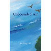 Unbounded Air: A Collection About Birds and their world PB