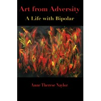 Art from Adversity: A Life with Bipolar eBk